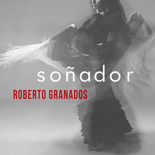 "Roberto Granados - ""Soñador"" Digital Download"