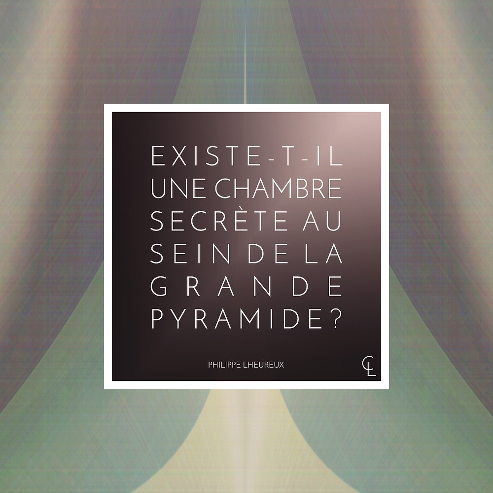 Existe-t-il une chambre secrète au sein de la grande pyramide?