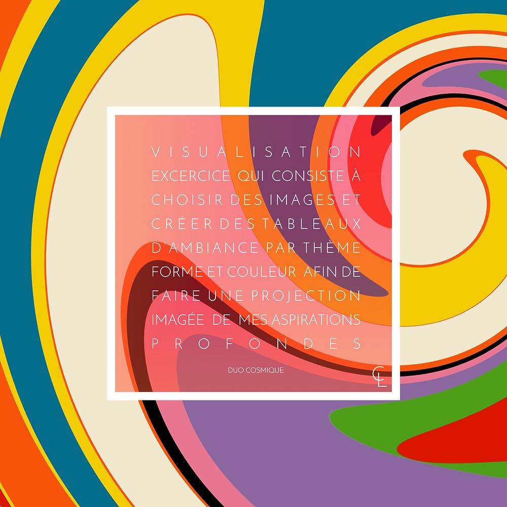 Visualisation : exercice qui consiste à choisir des images et créer des tableaux d'ambiance par thème forme et couleur afin de faire une projection imagée de mes aspirations profondes.