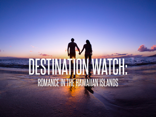 Destination Watch: Romance In The Hawaiian Islands