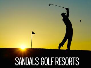 FORE! Top 3 Sandals Golf Destinations
