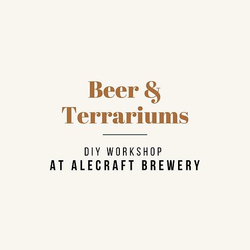 Beer & Terrariums @ AleCraft Brewery