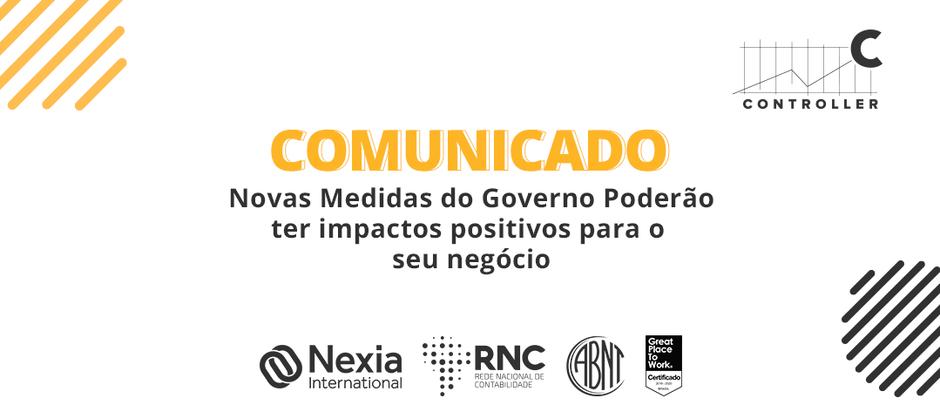NOVAS MEDIDAS DO GOVERNO PODERÃO TER IMPACTOS POSITIVOS PARA O SEU NEGÓCIO