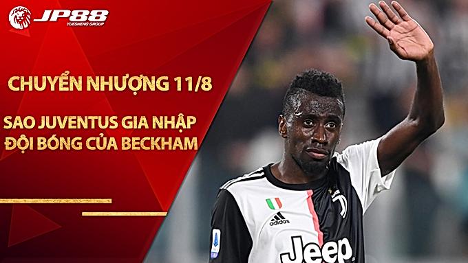Tin nóng chuyển nhượng 11/8: SAO Juventus gia nhập đội bóng của Beckham