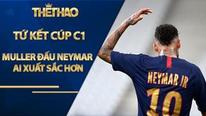 Cầu thủ hay nhất tứ kết Cúp C1: Muller đấu Neymar, ai xuất sắc hơn?