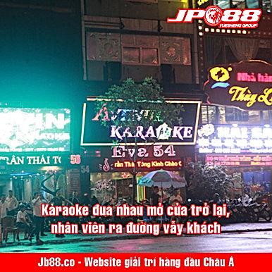 Karaoke đua nhau mở cửa trở lại, nhân viên ra đường vẫy khách