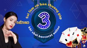 3 sai lầm cơ bản thường gặp khi chơi baccarat online