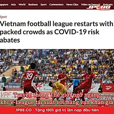 Truyền thông Thế Giới ngỡ ngàng khi V-League tái xuất với hàng vạn Khán giả