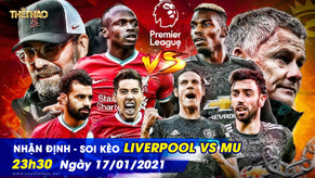 Nhận định – soi kèo Liverpool vs MU 23h30 – 17/01/2021