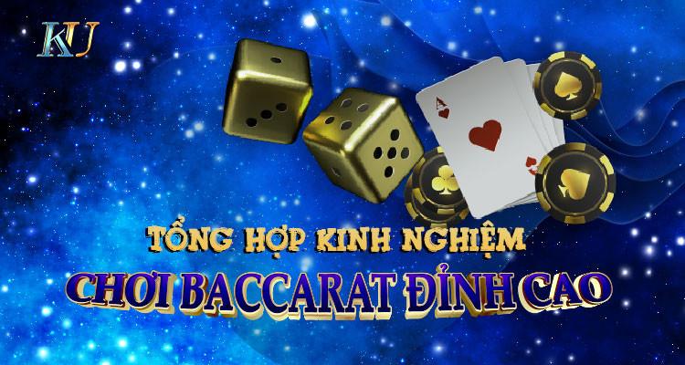 Tổng hợp kinh nghiệm chơi baccarat đỉnh cao