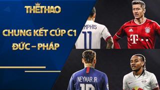"""Rực lửa 2 """"anh hào"""" vào chung kết Cúp C1: Đức – Pháp tỉ thí, đòi lại danh dự"""