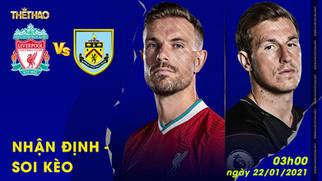 Nhận định – soi kèo Liverpool vs Burnley 3h00 - 22/01/2021