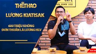 Lương Kiatisak 600 triệu không đơn thuần là lương HLV