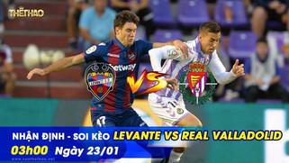 Nhận định – soi kèo Levante vs Real Valladolid 03h00 ngày 23/01