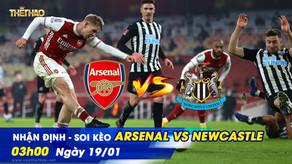Nhận định – soi kèo Arsenal vs Newcastle 03h00 ngày 19/01