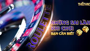 Những sai lầm khi chơi roulette bạn cần biết