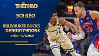 Kèo bóng rổ – Milwaukee Bucks vs Detroit Pistons – 8h00 – 5/1/2021