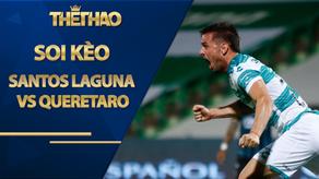 Soi kèo bóng đá: Santos Laguna vs Queretaro, 7h05 ngày 31/8/2020 - VĐQG Mexico