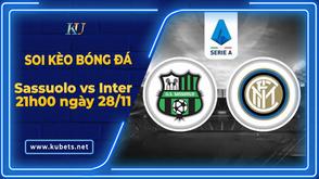 Soi kèo - Sassuolo vs Inter, 21h00 ngày 28/11, VĐQG Italia