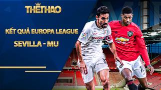 Kết quả bóng đá Europa League Sevilla - MU: Đòn hồi mã thương đau điếng