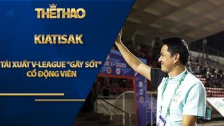 """Cận cảnh Kiatisak tái xuất V-League """"gây sốt"""" gần 2 vạn cổ động viên"""