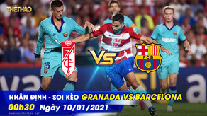Nhận định - soi kèo Granada vs Barcelona 00h30 - 10/01/2021