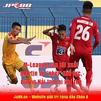 """V-League sắp tái xuất: Martin Lò """"nhồi"""" thể lực, Quang Hải trở lại khí thế"""