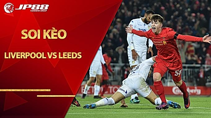 Soi kèo Liverpool vs Leeds, 23h30 ngày 12/9 – ngoại hạng Anh