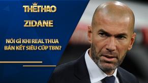 """Zidane nói gì về """"bao tải tiền"""" Hazard khi Real thua bán kết Siêu cúp TBN?"""