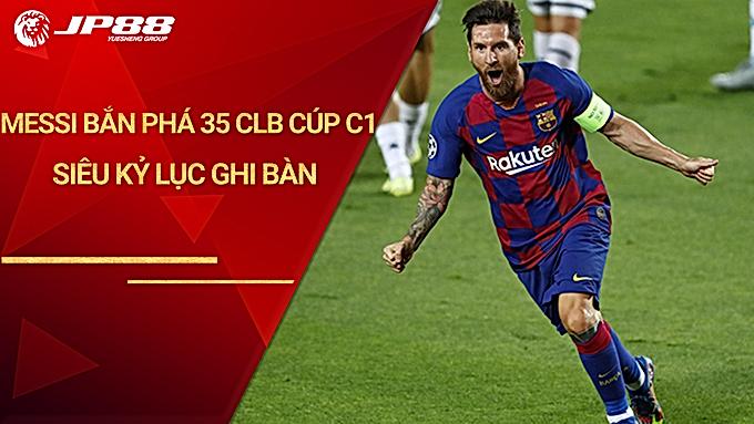 Messi bắn phá 35 CLB cúp C1 ăn đứt Ronaldo