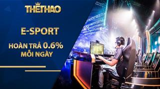 HOÀN TRẢ E-SPORT 0.6% MỖI NGÀY