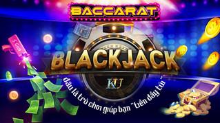 """Baccarat - Blackjack: đâu là trò chơi giúp bạn """"tiền đầy túi"""""""