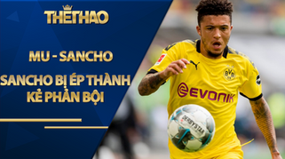 """Đột phá thương vụ MU - Sancho: """"Quỷ đỏ"""" ép Sancho thành kẻ phản bội Dortmund?"""