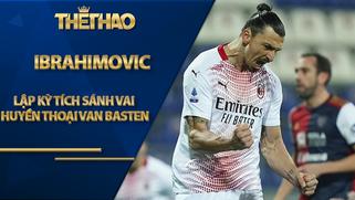 Ibrahimovic sánh vai huyền thoại Van Basten, lập kỳ tích khiến Ronaldo phải nể