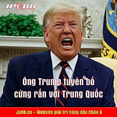 Ông Trump tuyên bố cứng rắn với Trung Quốc