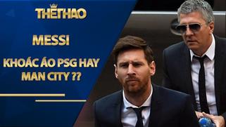 Cha Messi chốt tương lai con trai rời Barca: Khoác áo PSG hay Man City???