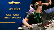 Soi kèo Case vs Vexed – CS:GO – Shadow League Season 1