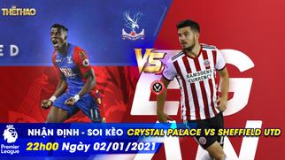 Nhận định - soi kèo Crystal Palace vs Sheffield Utd 22h00 ngày 2/1