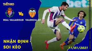 NHẬN ĐỊNH - SOI KÈO REAL VALLADOLID VS VALENCIA CF ngày 11/01/2021