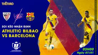Soi kèo - nhận định Athletic Bilbao vs Barcelona 03h00 – 07/01/2021