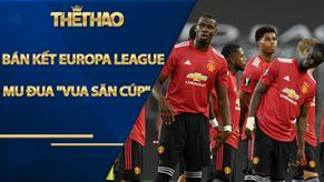 """4 anh hào đấu bán kết Europa League cực nóng: MU đua """"Vua săn cúp"""""""