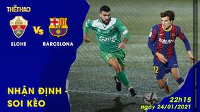 Nhận định – Soi kèo Elche vs Barcelona 24/01/2021 – 22h15