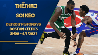 Kèo bóng rổ – Detroit Pistons vs Boston Celtics – 3h00 – 4/1/2021