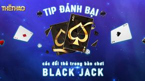 Tips đánh bại các đối thủ trong bàn chơi blackjack