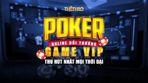 Poker online đổi thưởng – gamevip thu hút nhất mọi thời đại