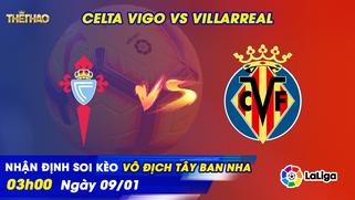 Nhận đinh - soi kèo Celta Vigo vs Villarreal 03h00 - 09/01/2021
