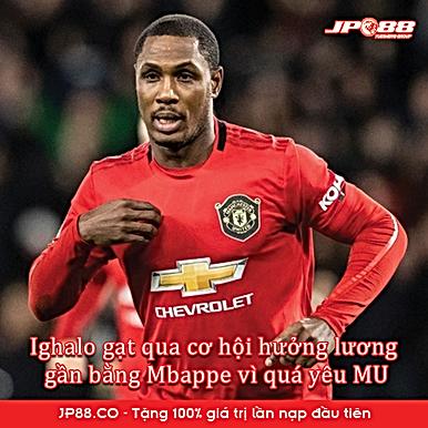 Ighalo gạt qua cơ hội hưởng lương gần bằng Mbappe vì quá yêu MU
