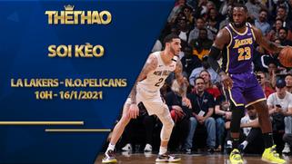 Kèo bóng rổ – LA Lakers vs New Orleans Pelicans – 10h00 – 16/1/2021