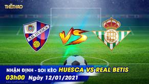 Nhận định – soi kèo Huesca vs Real Betis 03h00 - 12/01/2021