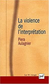 La violence de l interprétation